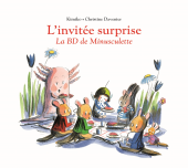 Invitée surprise (L') - La BD de Minusculette