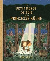 Petit robot de bois et la princesse bûche (Le)