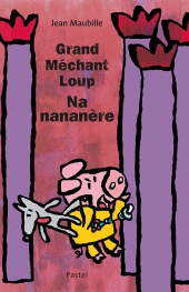 Grand Méchant Loup Na nananère