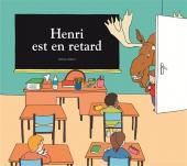 Henri est en retard