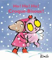 Ho ! Ho ! Ho ! Croque-Bisous