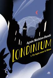 Londinium - Tome 1 : Un lapin sous le Dôme