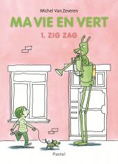 Ma vie en vert - Tome 1 : Zig Zag
