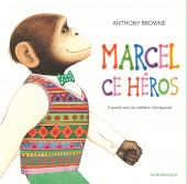 Marcel, ce héros L'anthologie - 5 aventures du célèbre chimpanzé