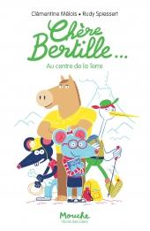 Chère Bertille... Au centre de la Terre