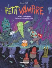 Petit Vampire - T2 : la maison de la terreur qui fait peur