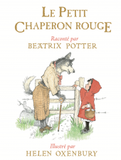 Petit Chaperon rouge raconté par Beatrix Potter (Le)
