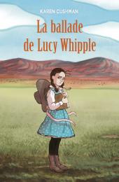 Ballade de Lucy Whipple (La)