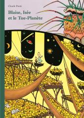 Blaise, Isée et le Tue-planète