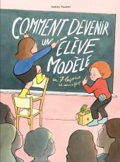 Comment devenir un élève modèle en 7 leçons et sans se fatiguer