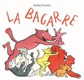 Bagarre (La)