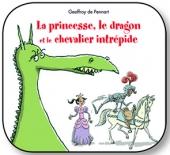 Princesse, le dragon et le chevalier intrépide (La)