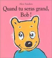 Quand tu seras grand, Bob !