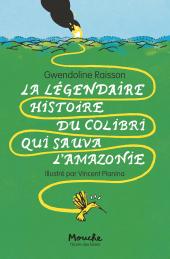 La légendaire histoire du colibri qui sauva l'Amazonie