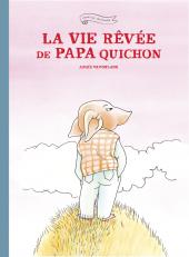 Vie rêvée de Papa Quichon (La)