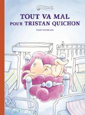 Tout va mal pour Tristan Quichon