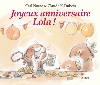 Joyeux Anniversaire Lola Lécole Des Loisirs