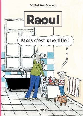 Raoul - Mais c'est une fille !