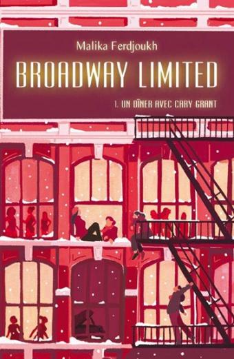 Broadway Limited. T.1 – Un dîner avec Cary Grant | L'école des loisirs,  Maison d'Édition Jeunesse