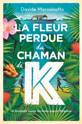 Fleur perdue du chaman de K. (La)