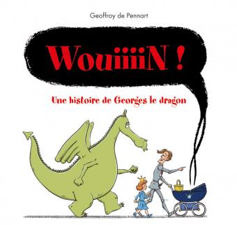 Wouiiiiinn ! Une aventure de Georges le dragon